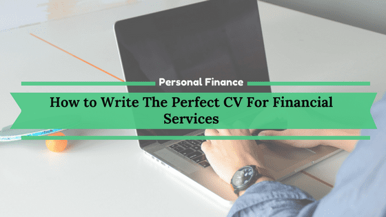 How To Write Perfect CV for financial services